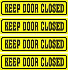 "LOT OF 4 GLOSSY STICKERS, ""KEEP DOOR CLOSED"", FOR INDOOR OR OUTDOOR USE"
