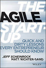 NEW The Agile Startup: Quick and Dirty Lessons Every Entrepreneur Should Know