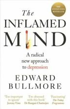 The Inflamed Mind A radical new approach to depression 9781780723723 | Brand New