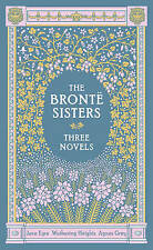 The Bronte Sisters Three Novels: Jane Eyre - Wuthering Heights - Agnes Grey by Anne Bronte, Charlotte Bronte, Emily Bronte (Leather / fine binding, 2012)