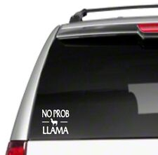 No Prob Llama Car Sticker Decal funny gift funny problem alpaca pet i love *E48*