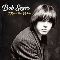 Bob Seger - I Knew You When [CD]