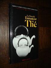 LE LIVRE DE L'AMATEUR DE THE - S. Yi J. Jumeau-Lafond M. Walsh 1983