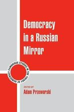 Cambridge Studies in the Theory of Democracy: Democracy in a Russian Mirror...