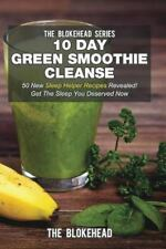 10 Day Green Smoothie Cleanse : 50 New Sleep Helper Recipes Revealed! Get the...