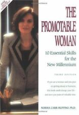 The Promotable Woman: 10 Essential Skills for the New Millennium N Carr-Fuffino