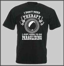 SANCTUARIES EDGE T SHIRT FUNNY I DONT NEED THERAPY PARAGLIDING PARACHUTE PRESENT
