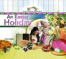 An Easter Holiday Cookbook (Festive Foods for the Holidays)