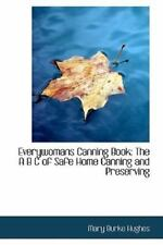Everywomans Canning Book: The A B C of Safe Home Canning and Preserving: By M...