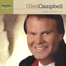 Show Me Your Way by Glen Campbell (CD, 1991, New Haven)