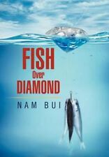 Fish over Diamond by Nam Bui (2012, Hardcover)