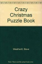 Crazy Christmas Puzzle Book By Steve Weatherill