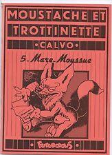 CALVO. Moustache et Trottinette 5. Mare Moussue. Futuropolis 1977. Etat neuf