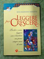 LIBRO BOOK LEGGERE PER CRESCERE RITA VALENTINO MERLETTI ED. GSK EDICOLA