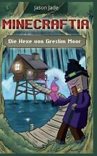 Minecraft Abenteuerserie: Minecraftia: Die Hexe Von Greslim Moor by Jason...