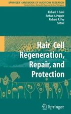 Hair Cell Regeneration, Repair, and Protection 33 (2010, Paperback)