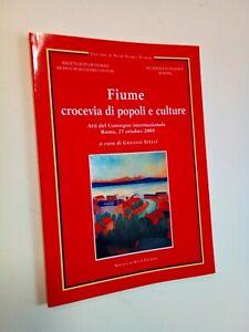 FIUME. CROCEVIA DI POPOLI E CULTURE, Società di Studi Fiumani  2006