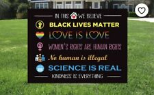 In This House We Believe, Black Lives Matter, Love is Love, LGBTQ, Kindness Yard