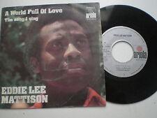 EDDIE LEE MATTISON A World Full Of Love SPAIN 45 ARIOLA 1974  Funky SOUL