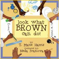 Look What Brown Can Do! (Paperback or Softback)