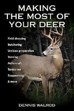 Making The Most Of Your Deer by Dennis Walrod - Paperback