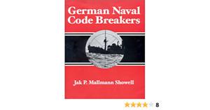 German Naval Code Breakers Hardcover WWII Book by Jak P. Mallmann Showell