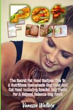 Pet Food : The Secret Pet Food Recipes Tips to a Nutritious Homemade Dog Food...