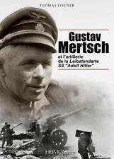 "Gustav Mertsch Et l'Artillerie De La Leibstandarte Ss ""Adolf Hitler"", Hardback,"