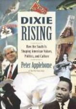 Dixie Rising : How the South Is Shaping American Values, Politics, and Culture b