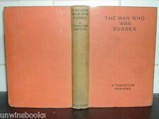MAN WHO WAS SUSSEX R Thurston Hopkins 1933 HARDBACK 1st Ed illus Stanley Freese
