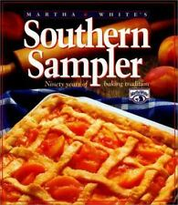 Martha White's Southern Sampler: Ninety Years of Baking Tradition by White, Mart