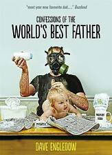 Confessions of the World's Best Father by Dave Engledow (Hardback, 2014)