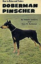 How to raise and train a Doberman pinscher,-ExLibrary