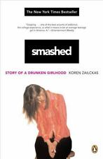 SMASHED a Story of a Drunken Girlhood paperbook book by Koren Zailckas FREE SHIP