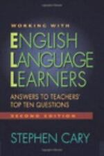 Working with English Language Learners, Second Edition: Answers to Teachers' Top
