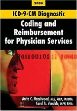 ICD-9-CM Diagnostic Coding and Reimbursement for Physician Services, 2006 Edi...
