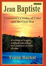 Jean Baptiste: Louisiana's Creoles of Color and the Civil War (Hardback or Cased