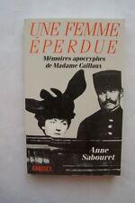 UNE FEMME EPERDUE : MEMOIRES APOCRYPHES DE MADAME CAILLAUX