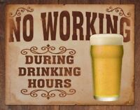 No Working During Drinking Hours Vintage Retro Tin Metal Sign 16 x 13in