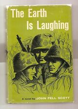 THE EARTH IS LAUGHING by JOHN FELL SCOTT 1956 1st EDITION W/DJ * SCARCE * WWII *