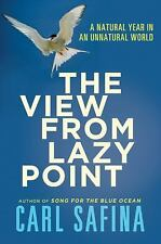The View from Lazy Point: A Natural Year in an Unnatural World-ExLibrary