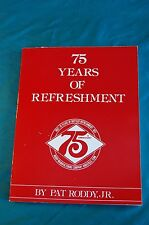 75 Years of Refreshment by Pat Roddy 1983 Roddy Manufacturing Company
