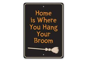 Home is Where You Hang Your Broom, Witch and Broomsticks, Halloween Metal Sign