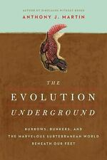 The Evolution Underground : Burrows, Bunkers, and the Marvelous Subterranean...