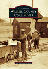 Walker County Coal Mines [Images of America] [AL] [Arcadia Publishing]