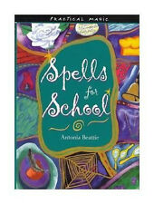 SPELLS for SCHOOL (HARDCOVER) PRACTICAL MAGIC THE POWER OF POSITIVE MAGIC
