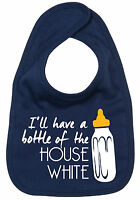 "Funny Baby Bib ""I'll have a Bottle of the House White"" Funny Boy Girl Gift"
