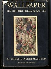 1938 WALLPAPER, History, Design, and Use. Phyllis Ackerman. Classic reference