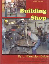Building Shop by J. Randolph Bulgin