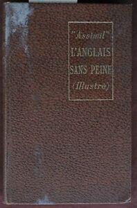 METHODE ASSIMIL VINTAGE 1930 L'ANGLAIS SANS PEINE (ILLUSTRE)